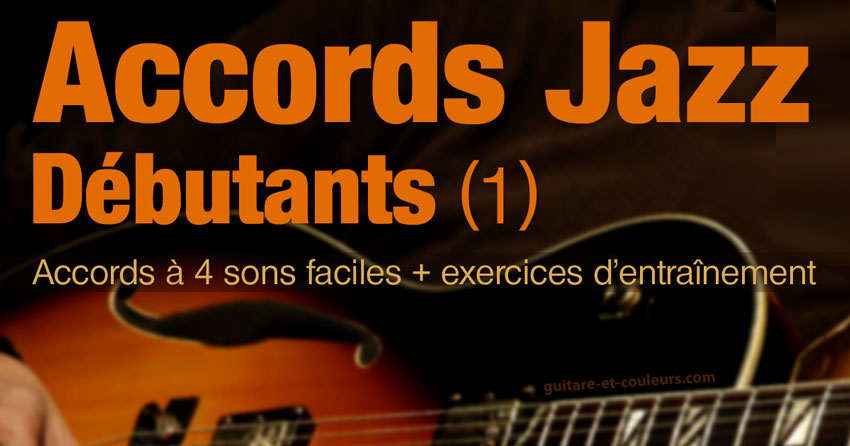 Accords Jazz Débutants (1). Accords à 4 sons faciles pour les débutants + exercices d'entraînement.