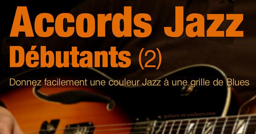 Accords Jazz Débutants (2). Donnez facilement une couleur Jazz à une grille de Blues.