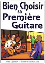 Bien choisir sa première guitare