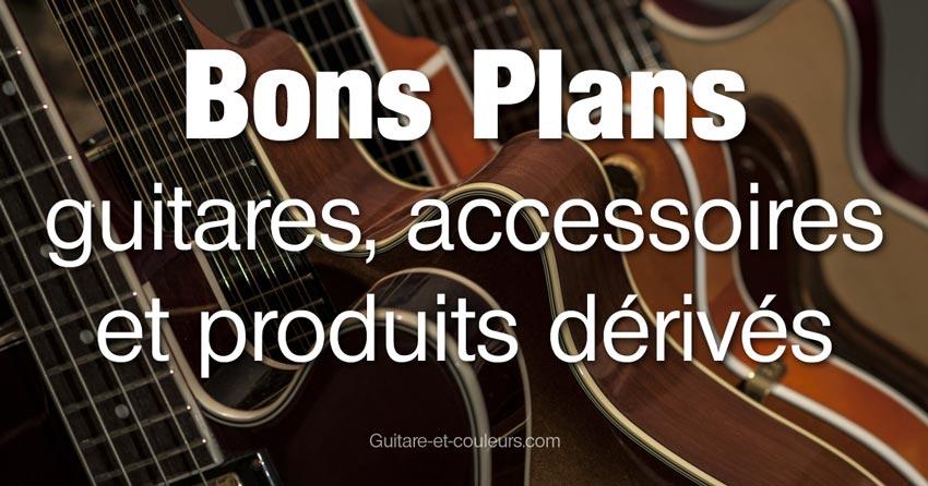 Bons plans guitares, accessoires et produits dérivés