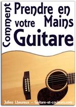 Comment prendre en mains votre guitare