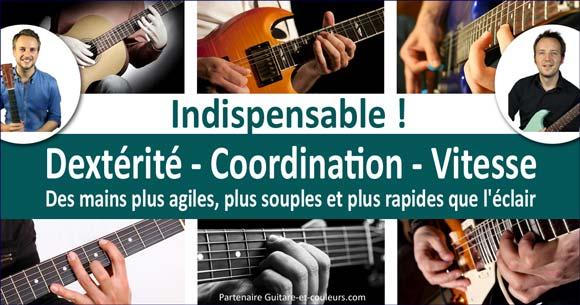 Dextérité Coordination Vitesse à la guitare. Des mains plus agiles, plus souples et plus rapides que l'éclair !