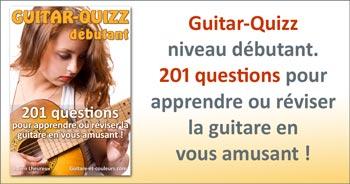 Guitar-Quizz niveau débutant – 201 questions pour apprendre ou réviser la guitare en vous amusant