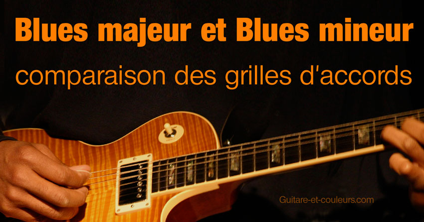 Blues majeur et Blues mineur : comparaison des grilles d'accords