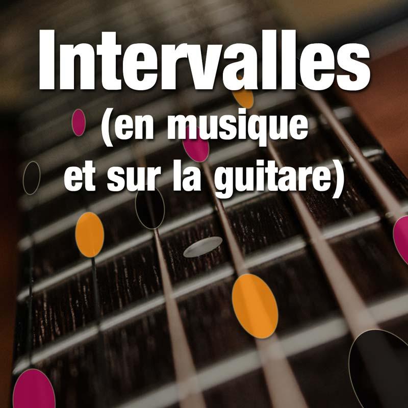 Intervalles (en musique et sur le manche)