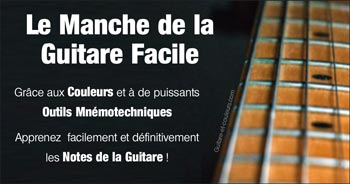 Apprenez Facilement (et Définitivement) les NOTES sur le MANCHE de la Guitare