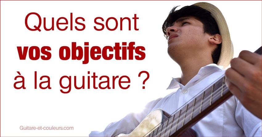 Quels sont vos objectifs en décidant d'apprendre la guitare ?