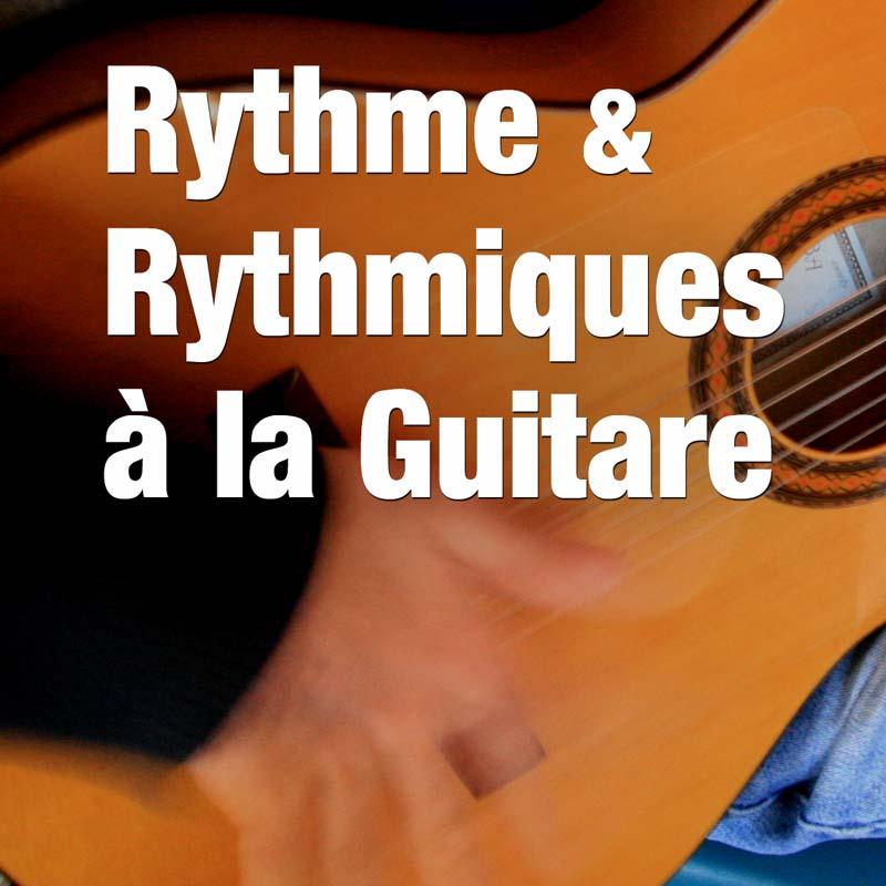 Comprendre le rythme et apprendre plein de rythmiques à la guitare