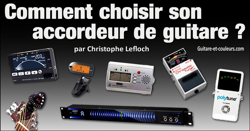 Comment choisir son accordeur de guitare ?