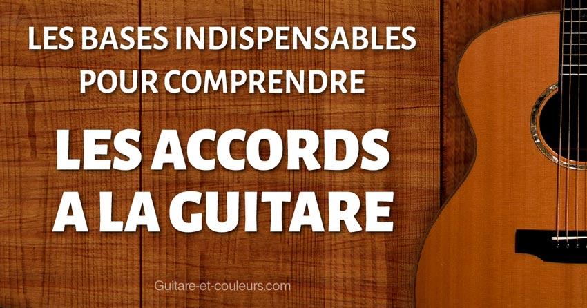 Les bases indispensables pour comprendre les ACCORDS à la guitare