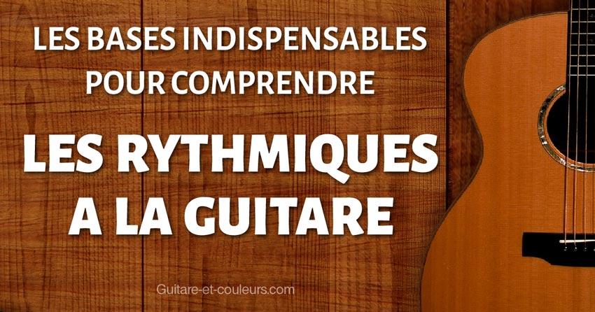 Les bases indispensables pour comprendre les RYTHMIQUES à la guitare