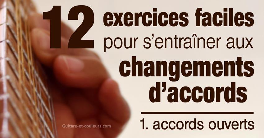 12 exercices faciles pour s'entraîner aux changements d'accords (1. accords ouverts)