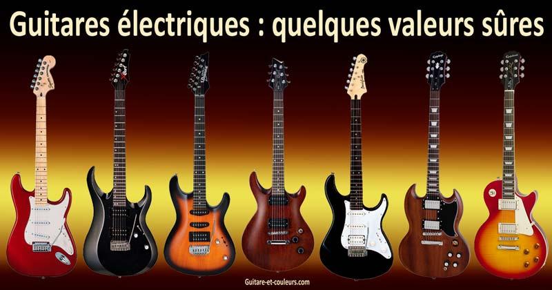 Guitares électriques : quelques valeurs sûres