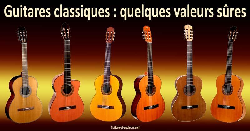 Guitares classiques : quelques valeurs sûres