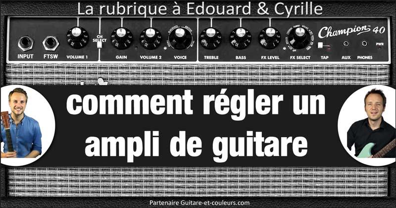 Comment régler son ampli de guitare