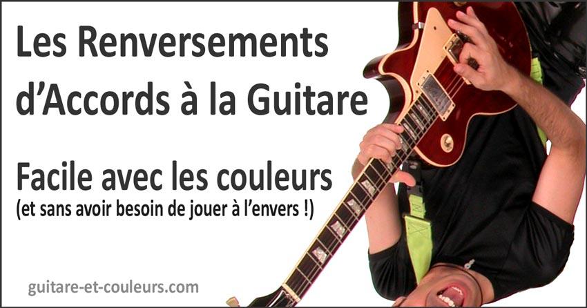 Les renversements d'accords à la guitare: facile avec les couleurs!